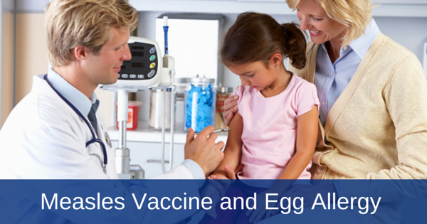 Measles/MMR vaccine and egg allergy