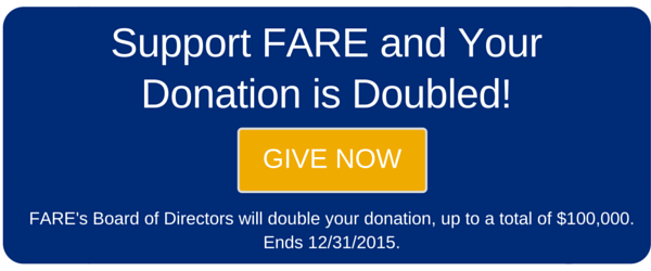 Support FARE and Your Donation is Doubled!